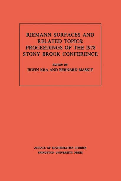 Riemann Surfaces Related Topics (AM-97), Volume 97