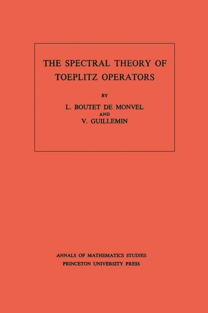 The Spectral Theory of Toeplitz Operators. (AM-99), Volume 99