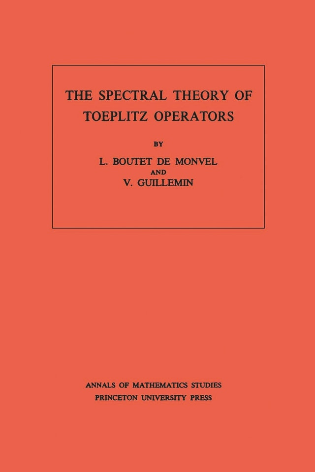 The Spectral Theory of Toeplitz Operators. (AM-99), Volume 99