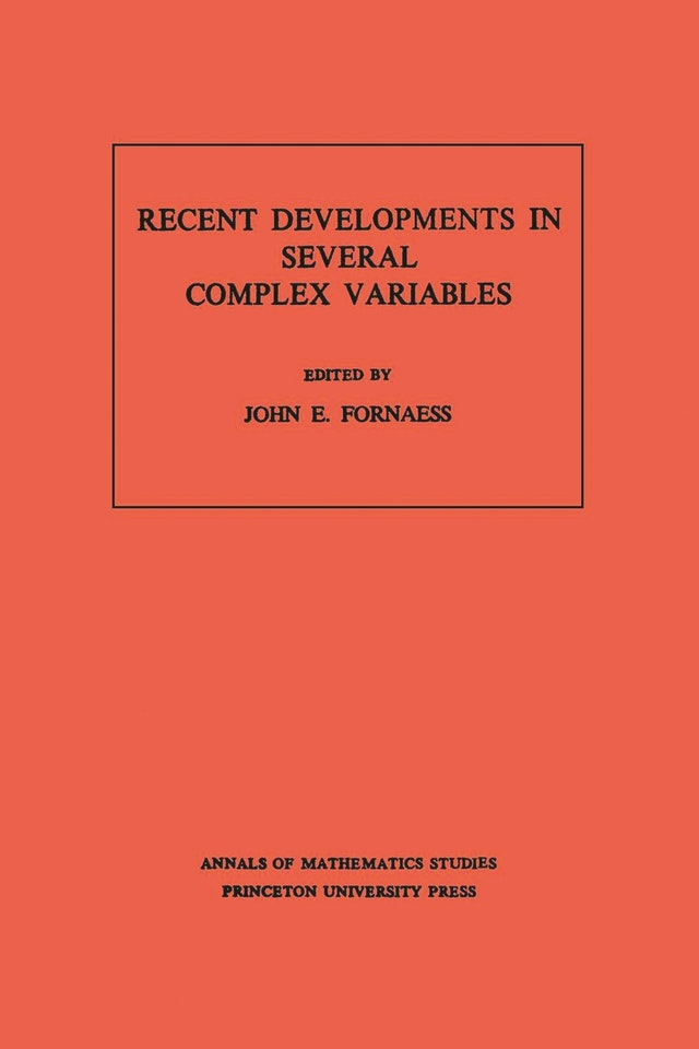 Recent Developments in Several Complex Variables. (AM-100), Volume 100