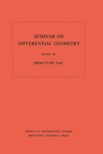 Seminar on Differential Geometry. (AM-102), Volume 102