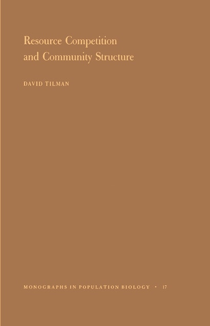 Resource Competition and Community Structure. (MPB-17), Volume 17