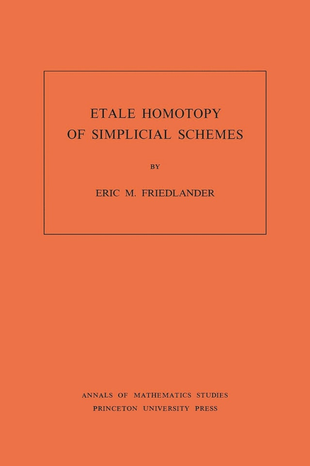 Etale Homotopy of Simplicial Schemes. (AM-104), Volume 104