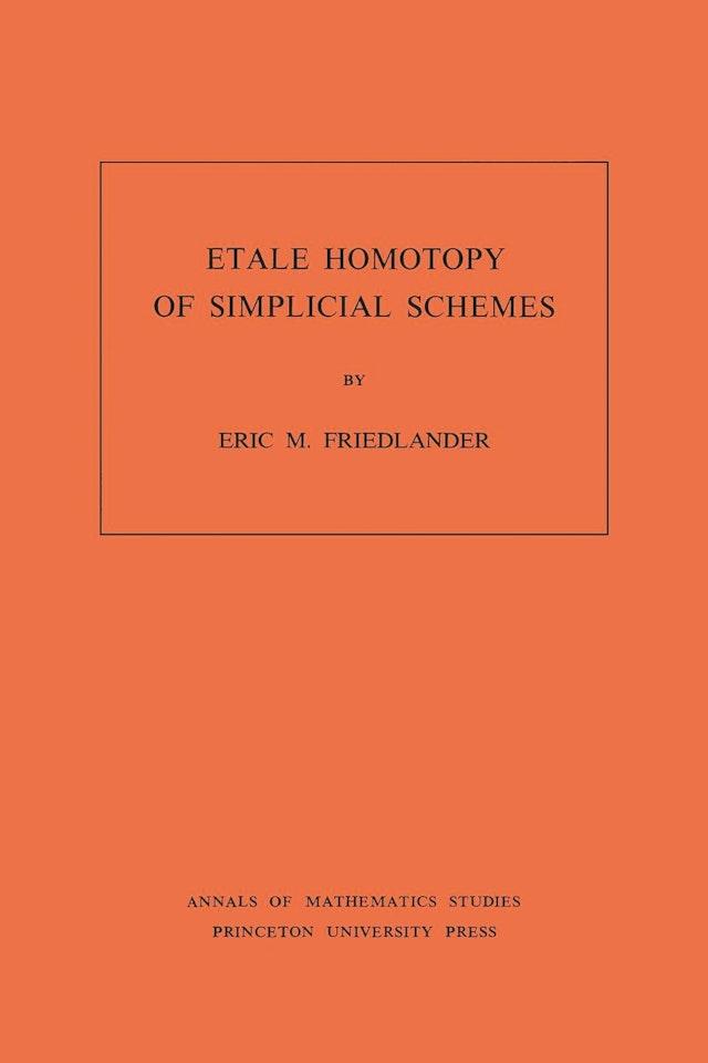 Etale Homotopy of Simplicial Schemes. (AM-104), Volume 104