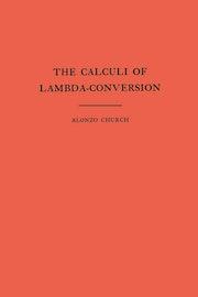 The Calculi of Lambda Conversion. (AM-6), Volume 6