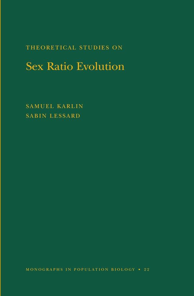 Theoretical Studies on Sex Ratio Evolution. (MPB-22), Volume 22