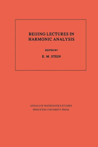 Beijing Lectures in Harmonic Analysis. (AM-112), Volume 112