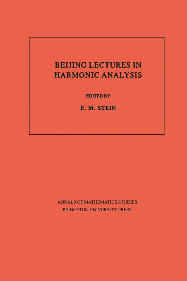 Beijing Lectures in Harmonic Analysis. (AM-112), Volume 112