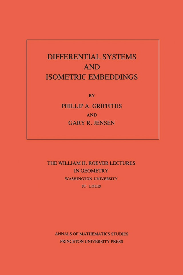 Differential Systems and Isometric Embeddings.(AM-114), Volume 114