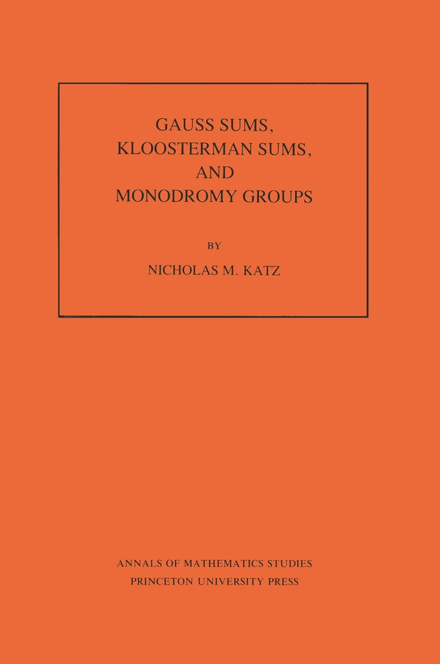 Gauss Sums, Kloosterman Sums, and Monodromy Groups. (AM-116), Volume 116