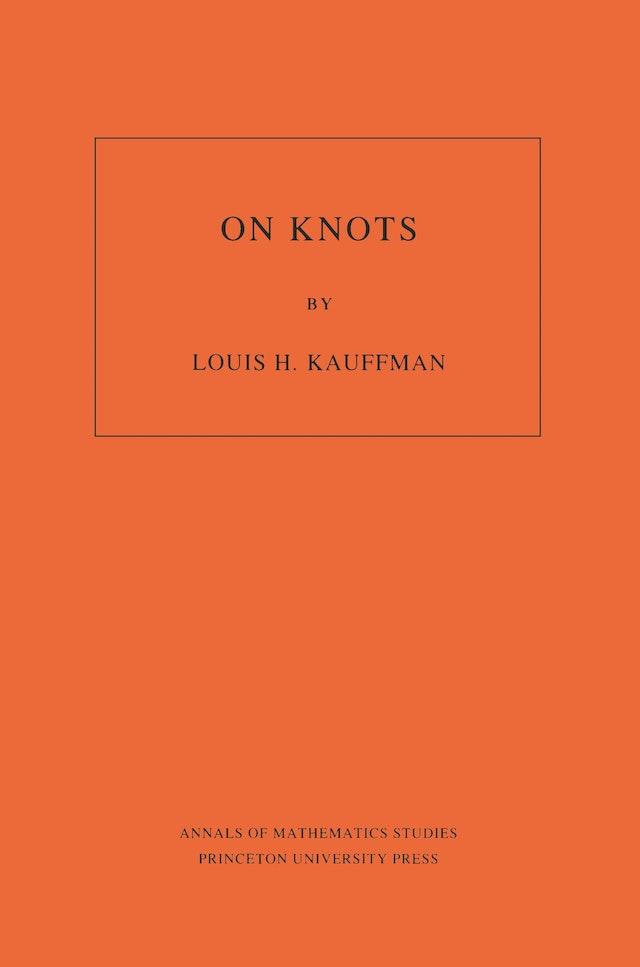 On Knots. (AM-115), Volume 115