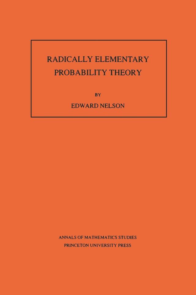 Radically Elementary Probability Theory. (AM-117), Volume 117