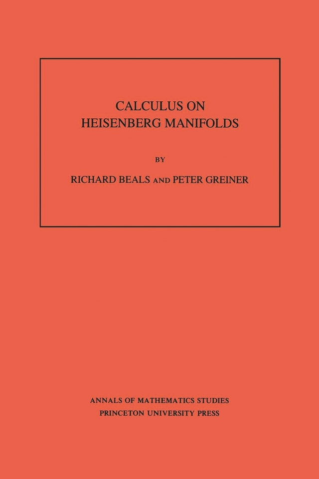 Calculus on Heisenberg Manifolds. (AM-119), Volume 119