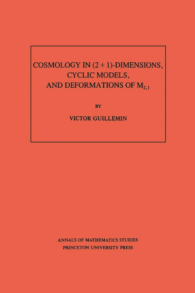 Cosmology in (2 + 1) -Dimensions, Cyclic Models, and Deformations of M2,1. (AM-121), Volume 121