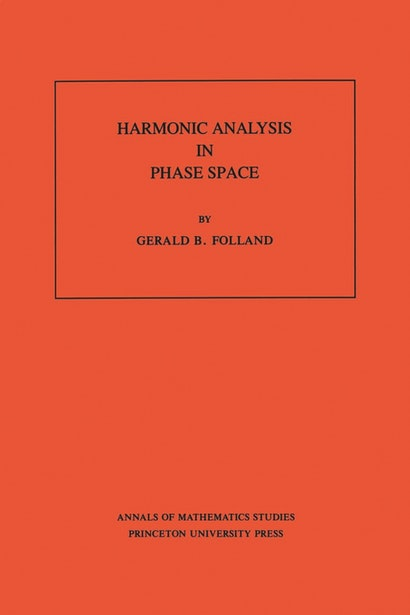 Harmonic Analysis in Phase Space. (AM-122), Volume 122