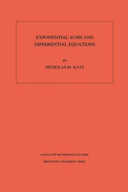 Exponential Sums and Differential Equations. (AM-124), Volume 124