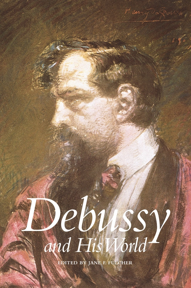 Debussy and His World