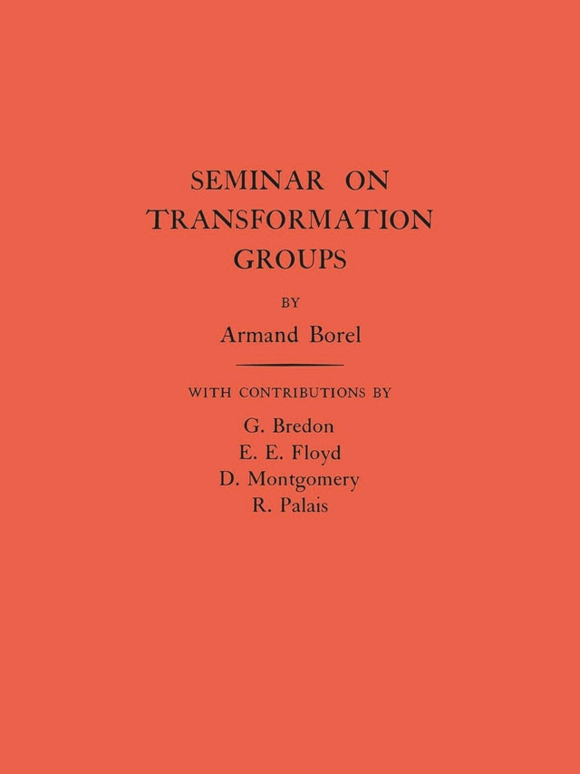 Seminar on Transformation Groups. (AM-46), Volume 46