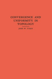 Convergence and Uniformity in Topology. (AM-2), Volume 2