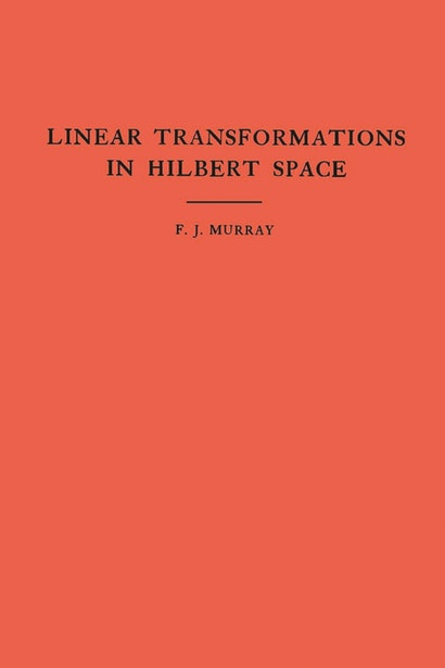 An Introduction to Linear Transformations in Hilbert Space. (AM-4), Volume 4