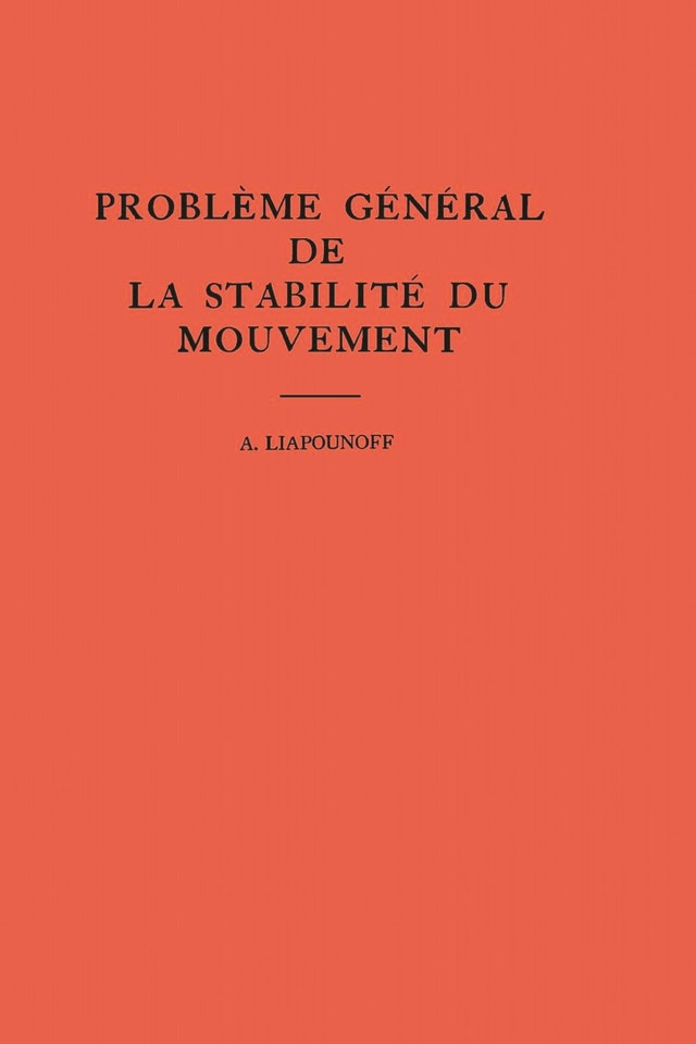 Probleme General de la Stabilite du Mouvement. (AM-17), Volume 17