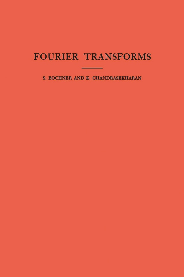 Fourier Transforms. (AM-19), Volume 19