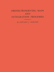 Order-Preserving Maps and Integration Processes. (AM-31), Volume 31