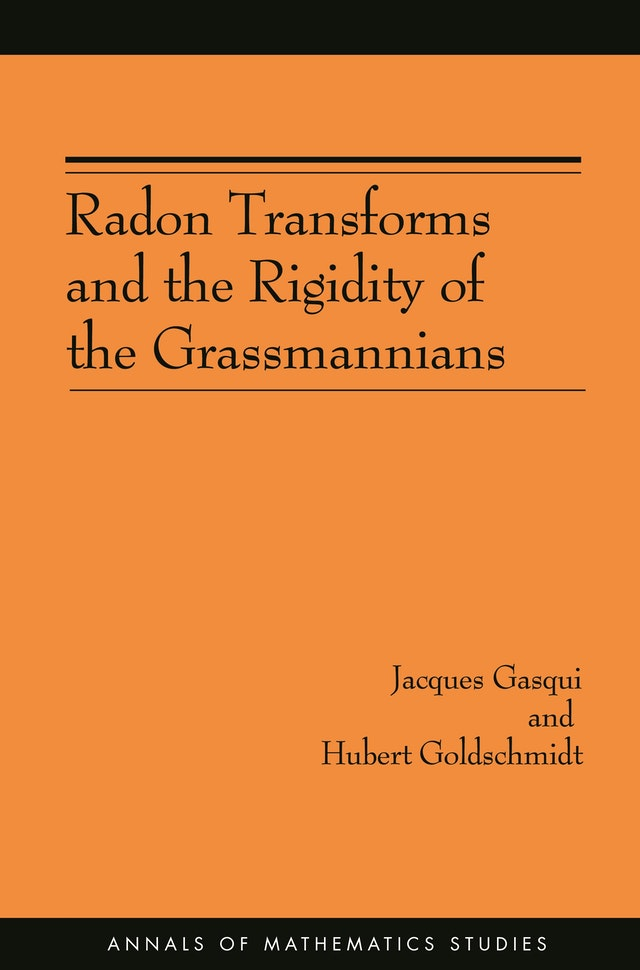 Radon Transforms and the Rigidity of the Grassmannians (AM-156)