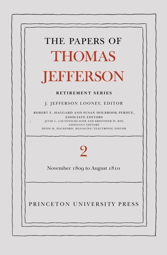 The Papers of Thomas Jefferson, Retirement Series, Volume 2
