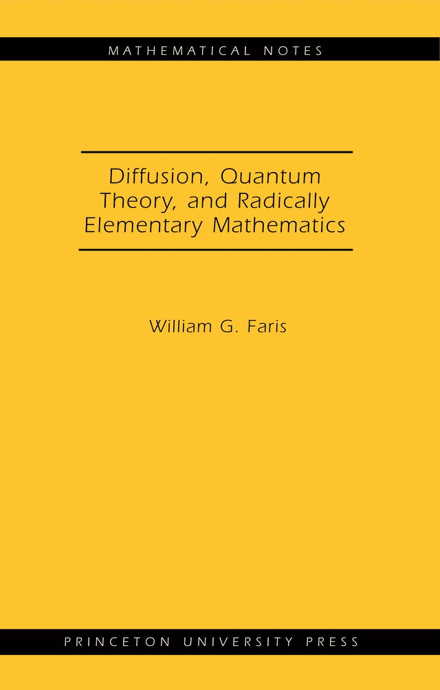 Diffusion, Quantum Theory, and Radically Elementary Mathematics. (MN-47)