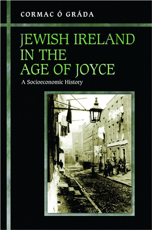 Jewish Ireland in the Age of Joyce