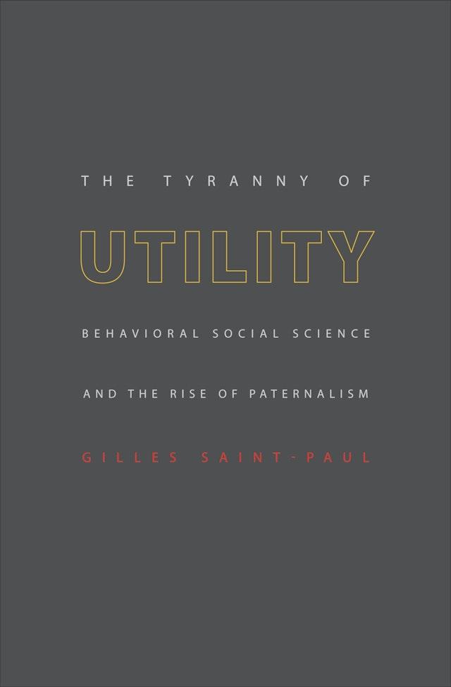 The Tyranny of Utility