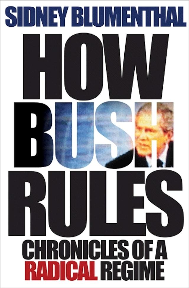 How Bush Rules
