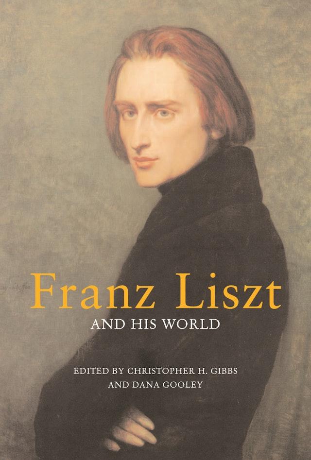 Franz Liszt and His World