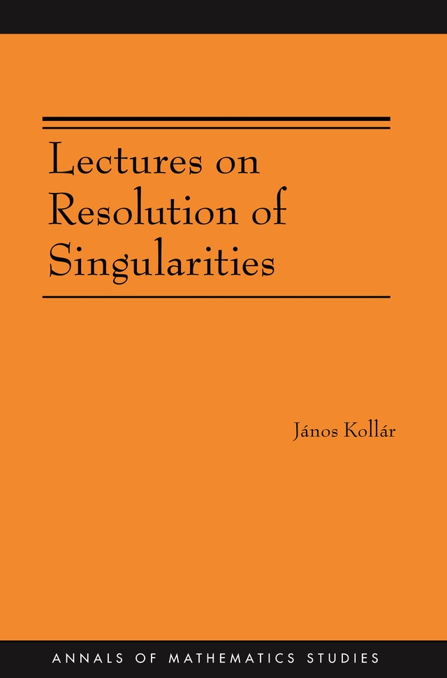 Lectures on Resolution of Singularities (AM-166)