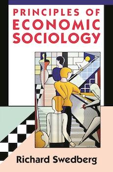 Principles of Economic Sociology