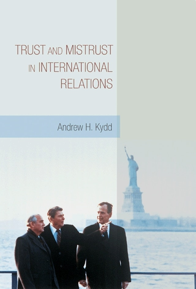 Trust and Mistrust in International Relations