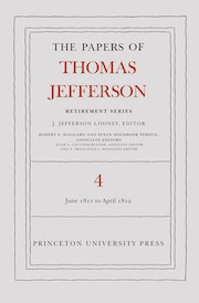 The Papers of Thomas Jefferson, Retirement Series, Volume 4