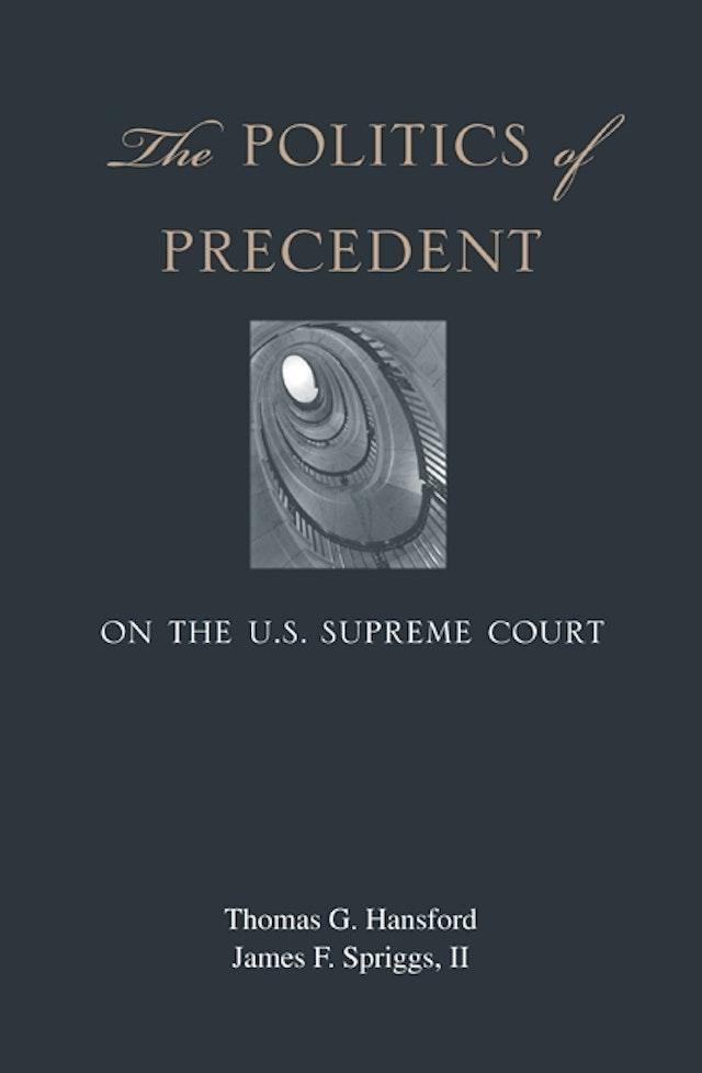 The Politics of Precedent on the U.S. Supreme Court