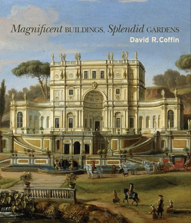 Magnificent Buildings, Splendid Gardens