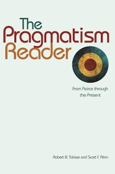 The Pragmatism Reader