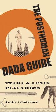 The Posthuman Dada Guide