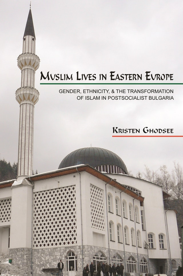 Muslim Lives in Eastern Europe