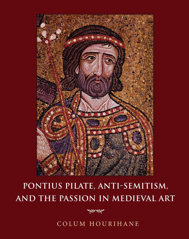 Pontius Pilate, Anti-Semitism, and the Passion in Medieval Art