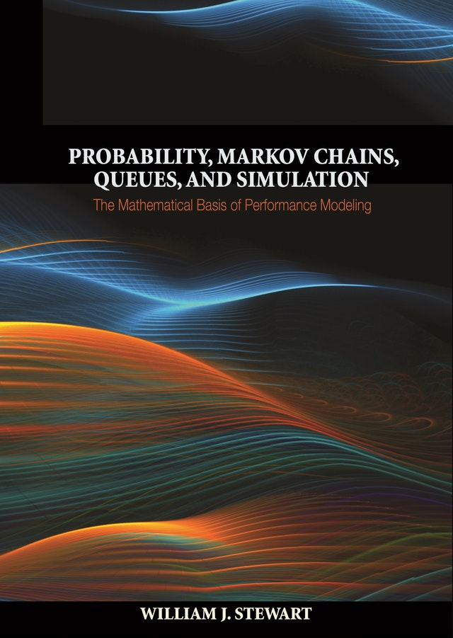 Probability, Markov Chains, Queues, and Simulation