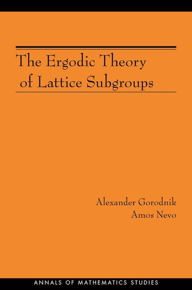 The Ergodic Theory of Lattice Subgroups (AM-172)