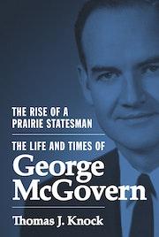The Rise of a Prairie Statesman