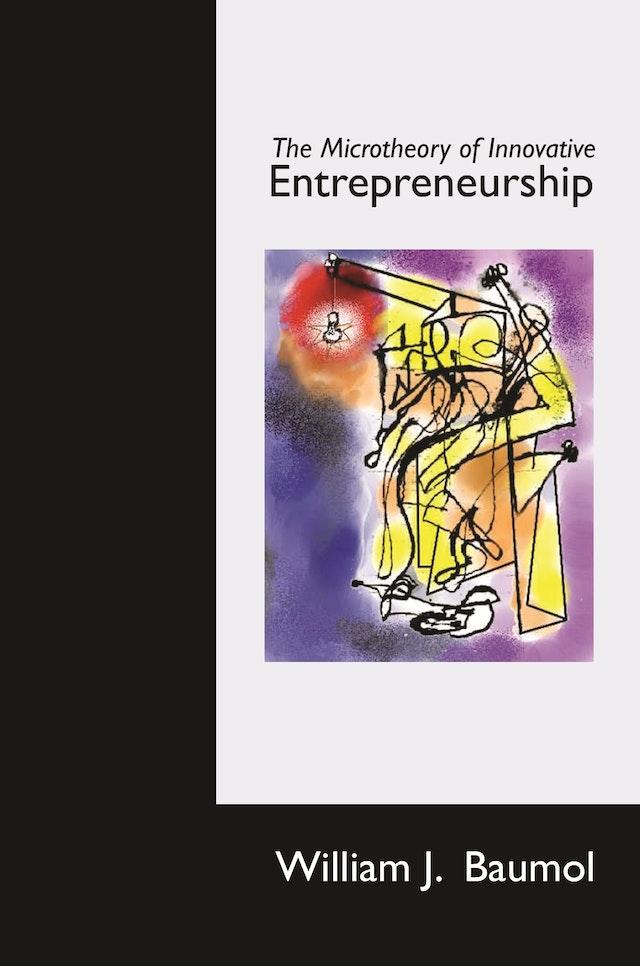 The Microtheory of Innovative Entrepreneurship