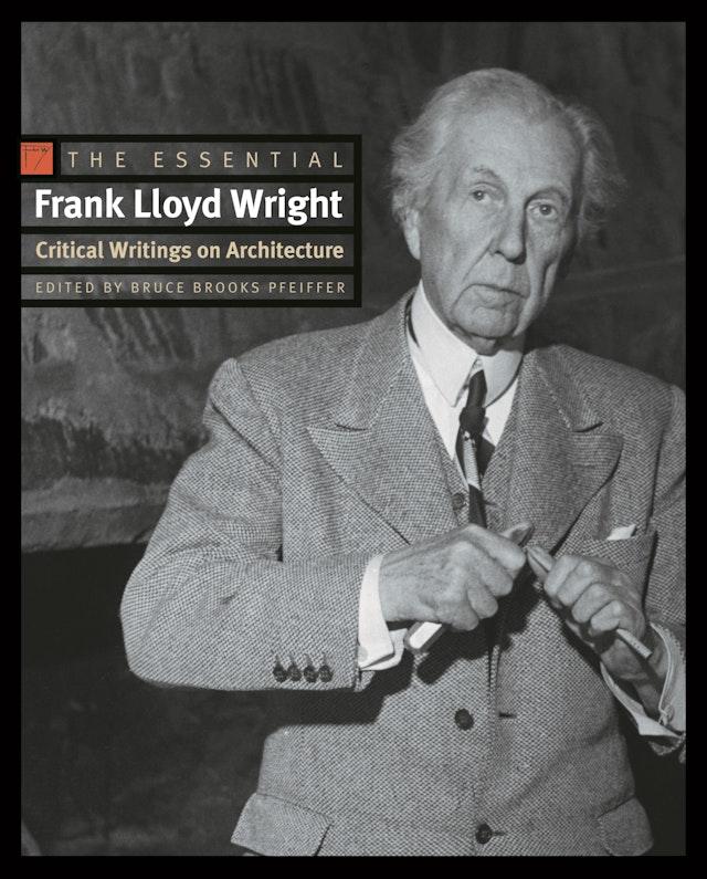 The Essential Frank Lloyd Wright