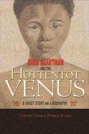 Sara Baartman and the Hottentot Venus